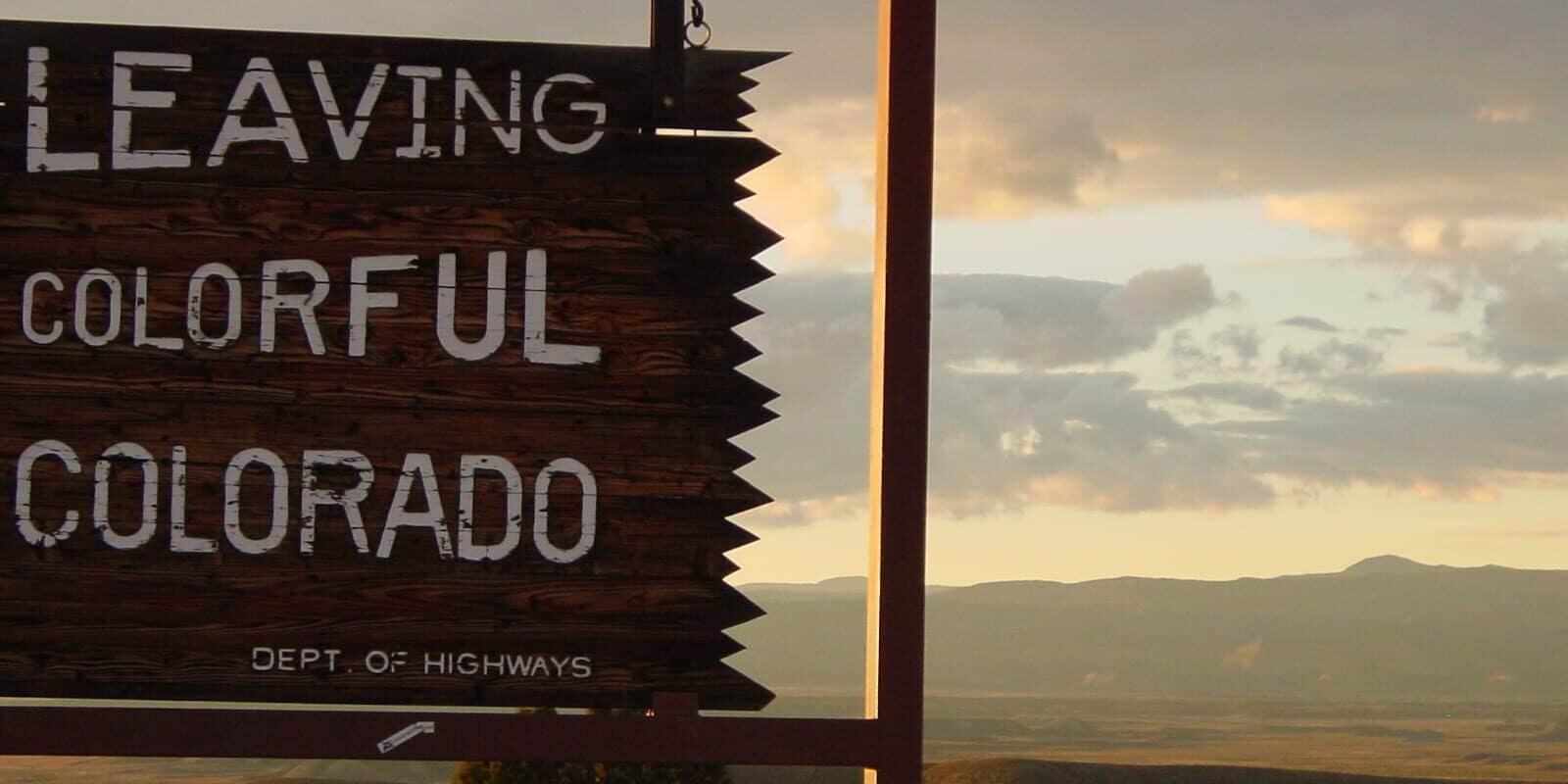 Leaving Colorado Sign