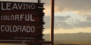 Leaving Colorado Sign