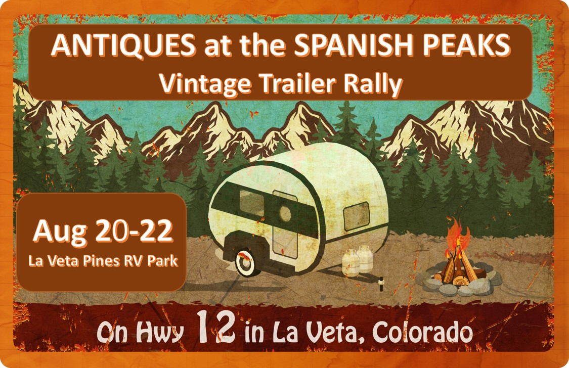 Image of the Antiques at the Spanish Peaks Vintage Trailer Rally flyer