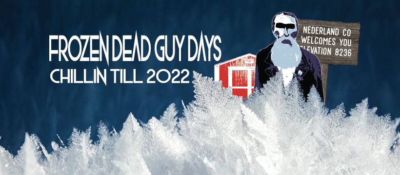 Image of a flyer for the 2022 frozen dead guys day in Nederland, Colorado